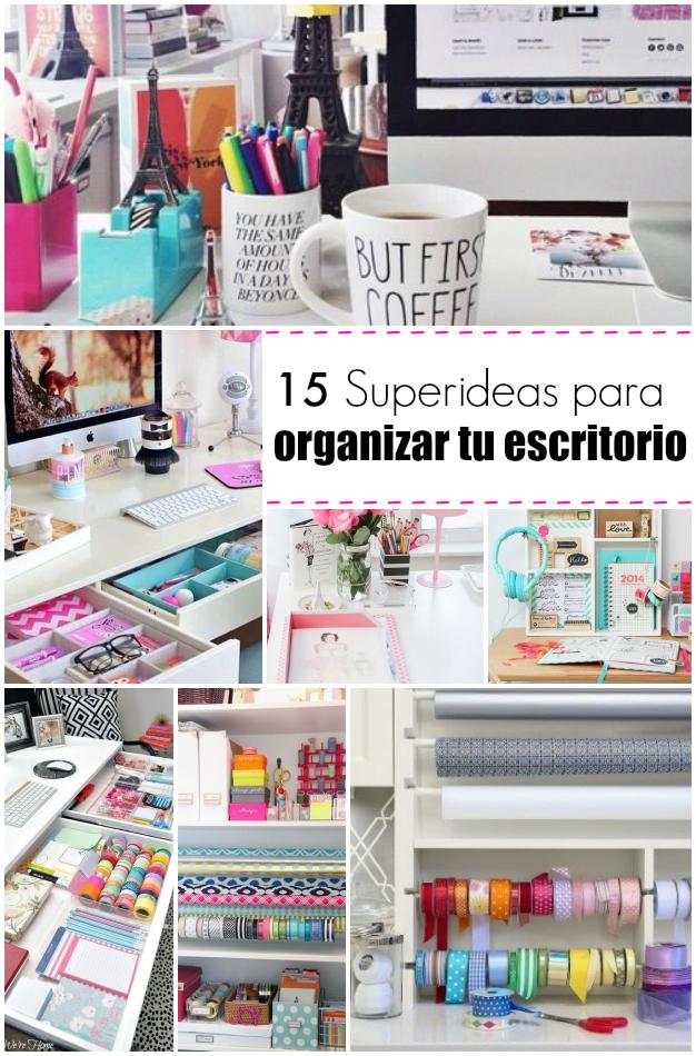 15 ideas con estilo para organizar nuestro escritorio for Ideas para organizar el cuarto