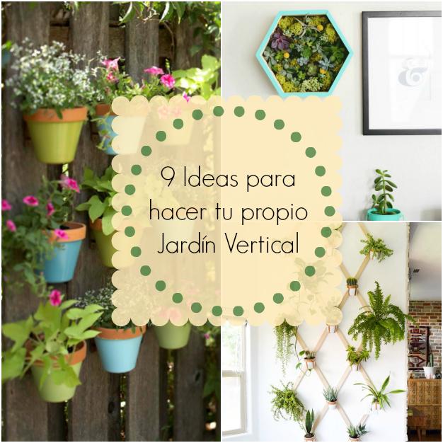 9 ideas para hacer tu propio jardín vertical - Guía de MANUALIDADES