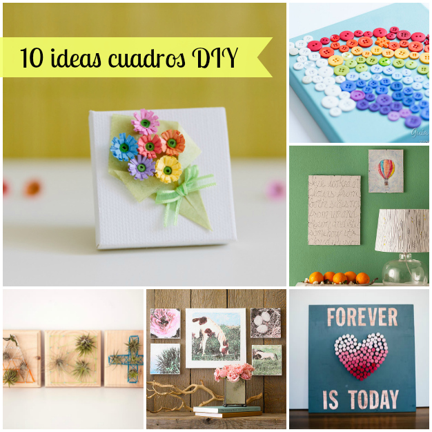 10 ideas para hacer cuadros decorativos originales gu a for Cuadros originales para decorar