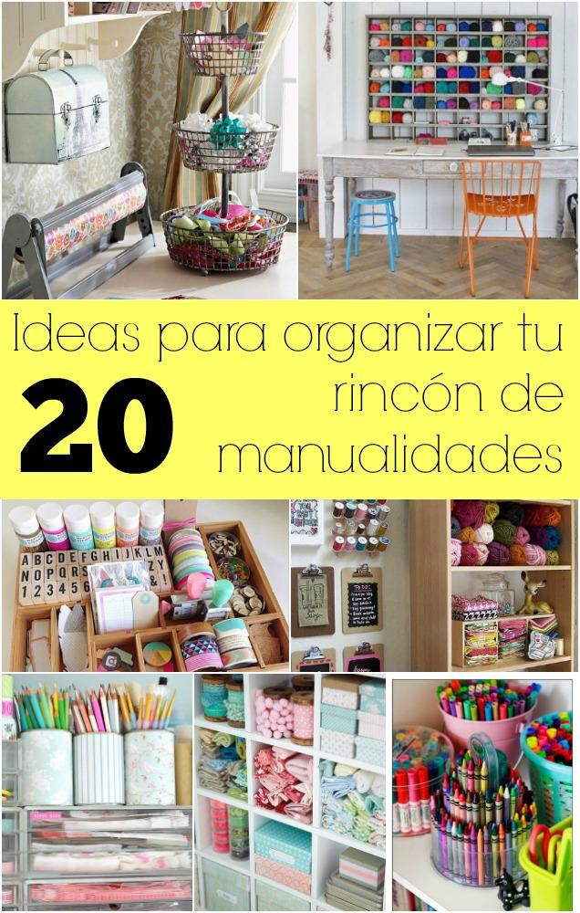 20 Ideas Para Organizar Tu Rincon De Manualidades Guia De Manualidades - Ideas-para-manualidades