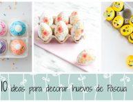 imagen 10 ideas para decorar huevos para Pascua