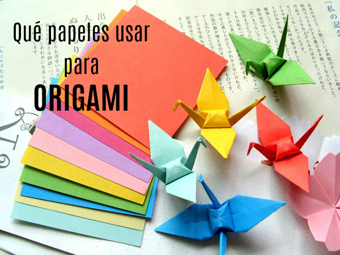 Qu papeles usar para origami gu a de manualidades - Tipos de papel manualidades ...