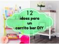 imagen 12 ideas para hacer un carrito bar DIY