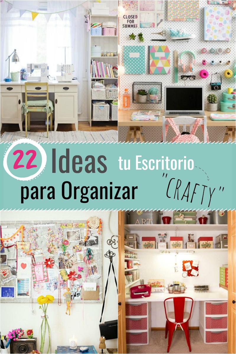 22 ideas para organizar tu escritorio crafty gu a de for Ideas para decorar mi escritorio