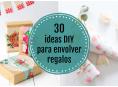 imagen 30 ideas DIY súper originales para envolver regalos