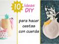imagen 10 ideas DIY para hacer tus propias cestas con cuerda