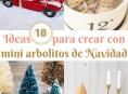 imagen 18 ideas para crear con mini arbolitos de Navidad